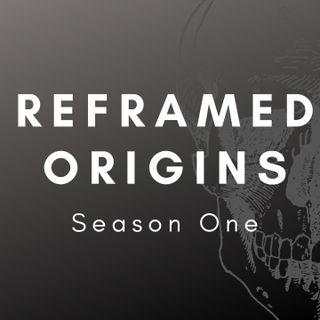 Reframed Origins - Season One