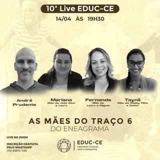 10a Live EDUC-CE: Mães do Traço 6 do Eneagrama
