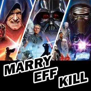 Marry/Eff/Kill: Star Wars Edition!