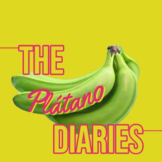 The Plátano Diaries