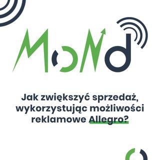 MoND 08 - Jak zwiększyć sprzedaż, wykorzystując możliwości reklamowe Allegro?
