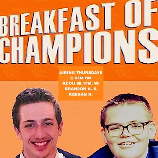 The Breakfast of Champions Show Ep. 7- Spring 2020