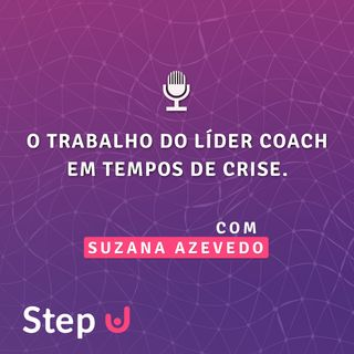 4 - O trabalho do líder coach em tempos de crise