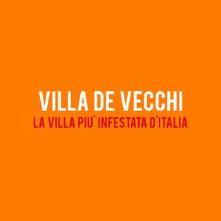 VILLA DE VECCHI : la villa più Infestata d'Italia [Italia Abbandonata]