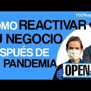 ¿Cómo Reactivar Tu Negocio Después De La Pandemia