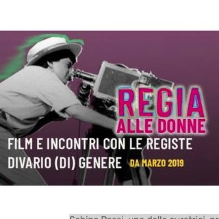 """Diari di Cineclub: """"REGIA ALLE DONNE"""" Federico Raponi incontra Sabina Passi"""