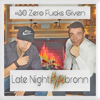 #30 Zero Fucks Given