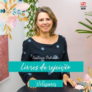 Livres da rejeição  // pra. Cristiane Palumbo (Acamp de Mulheres 2020)