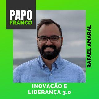 Rafa Amaral - Inovação e Liderança 3.0