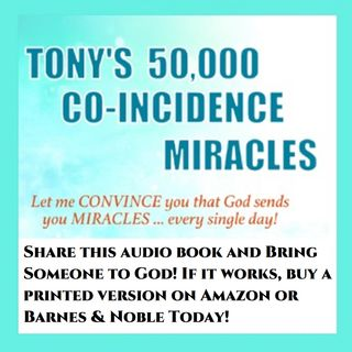 Episode 14: Tony's 50,000 Co-Incidence Miracles, pages 233 through 250 (April 21, 2019)