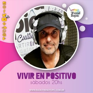 Vivir en positivo - Radio Trend Topic