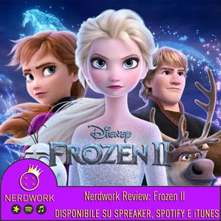 Nerdwork REVIEW - Frozen II: Il Segreto di Arendelle