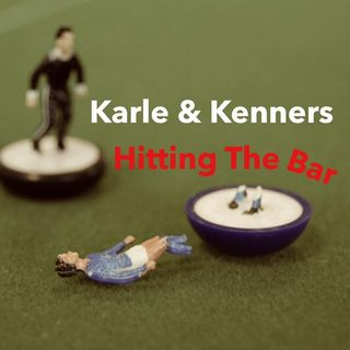 Karle and Kenners: Hitting the Bar. Episode 9.