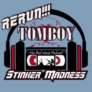 Tomboy - Stinker Madness Rerun