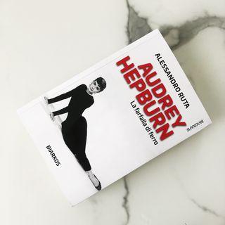 "#27 - ""Audrey Hepburn la farfalla di ferro"""