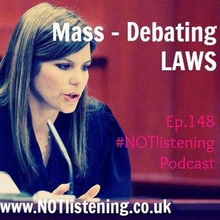Ep.148 - Mass-Debating Laws