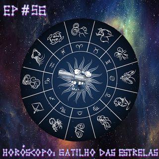 Episódio #56 - Horóscopo: Gatilho das Estrelas (com Bruno Silva)