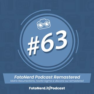ep.63: FotoNerd Podcast Remastered