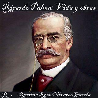 Podcast de Vida y Obras de Ricardo Palma por Romina Rose Olivares G.