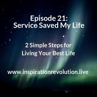Episode 21 - How Serving Saved My Life