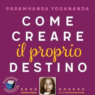 'La legge del karma' 20 min di audio tratti dal libro ' Come creare il proprio destino ' di Paramhansa Yogananda.