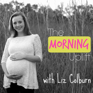The Morning Uplift #26: Motivational Mantras Series: (Stephanie Bongard)