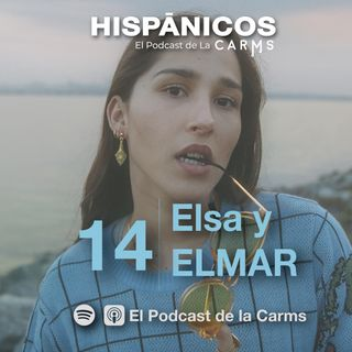 Ep 14 - Elsa y Elmar HISPÁNICOS