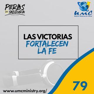 79 Las Victorias Fortalecen La Fe
