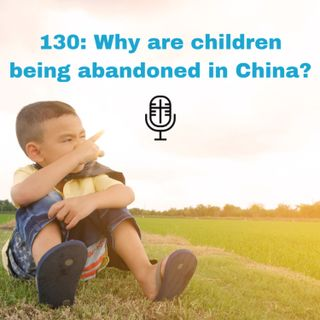 130: Why are children being abandoned in China?