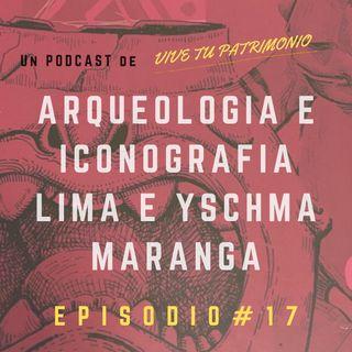 #17 Hablando sobre arqueología e iconografía Lima e Ychsma en Maranga, Lima