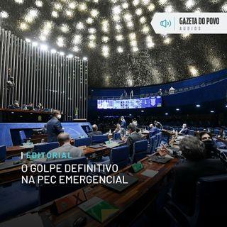 Editorial: O golpe definitivo na PEC Emergencial