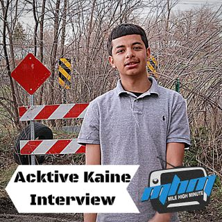 Acktive Kaine Interview Responds to Video Walk Up + KID & 9 to 5 at 15 YEARS OLD - Mile High Mi
