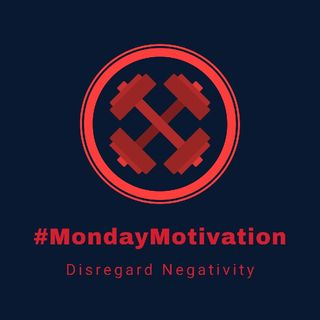 Monday Morning Thought: Disregard Negativity