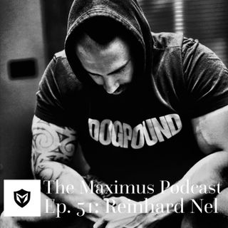 The Maximus Podcast Ep. 51 - Reinhard Nel