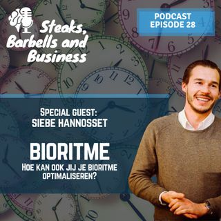 Ep. #28 | Special guest: Siebe Hannosset - Bioritme