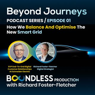 EP1 Beyond Journeys: Mike Hughes, SVP at Schneider Electric: How we balance and optimise the new smart grid