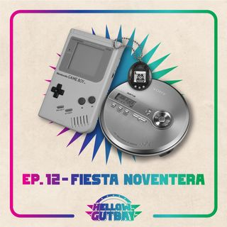 Ep. 12 - Fiesta Noventera