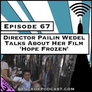 Director Pailin Wedel Talks About Her Film 'Hope Frozen' [Season 3, Episode 67]