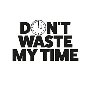 PATRONS: Don't waste my time! (60 Mins)