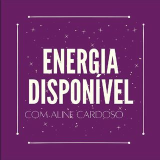Energia Disponível Sexta-feira 21.08 | Episódio 161 - Aline Cardoso Academy
