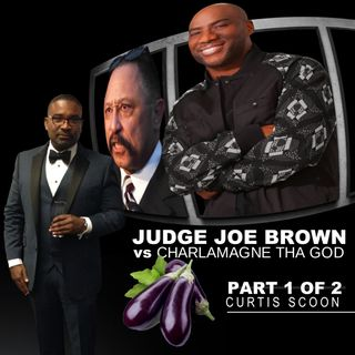 JUDGE JOE BROWN Goes OFF : vs CHARLAMAGNE THA GOD (EGGPLANTS WITH A MESSAGE)