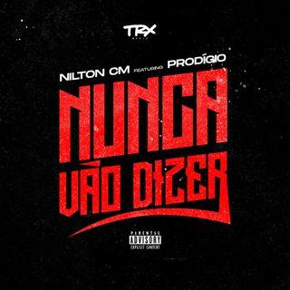Nilton CM feat. Prodgio - Nunca Vo Dizer (Rap) MP3 DOWLOAD  || ELIIAS NEWS