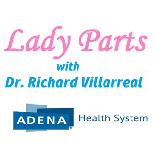 Lady Parts with Dr. Villarreal