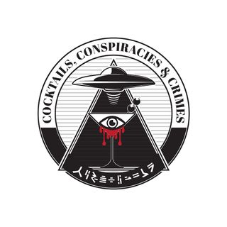 Cocktails, Conspiracies & Crimes New Podcast!