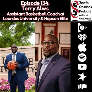134. Terry Awls, Assistant Basketball Coach at Lourdes University & Hopson Elite