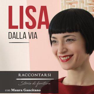 Lisa Dalla Via - #6 Raccontarsi: Storie di Fioritura