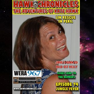 "Episode 94 Hawk Chronicles ""Jungle Fever"""