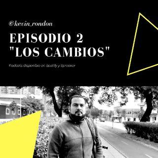 Episodio 2 LOS CAMBIOS - Serie #NuevaVida