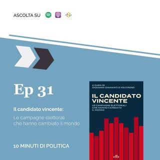 EP 31 - Il candidato vincente: le campagne elettorali che hanno cambiato il Mondo