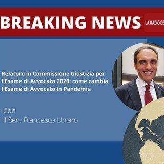 Relatore in Commissione Giustizia per l'Esame di Avvocato 2020: come cambia l'Esame di Avvocato in Pandemia - Sen. Francesco Urraro
